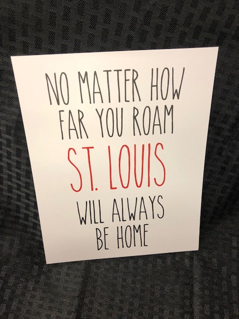 St. Louis Will Always Be Home Art Print