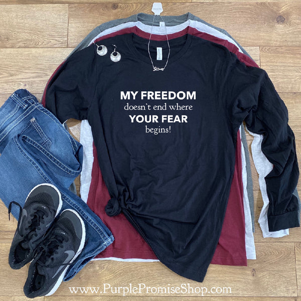 My freedom doesn't end where your fear begins [Long Sleeve]