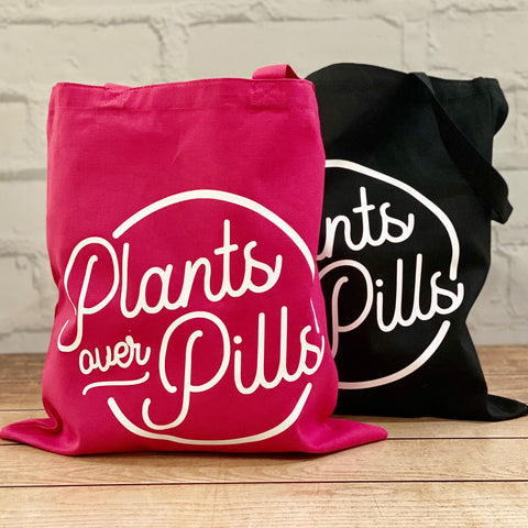 Plants over pills - tote