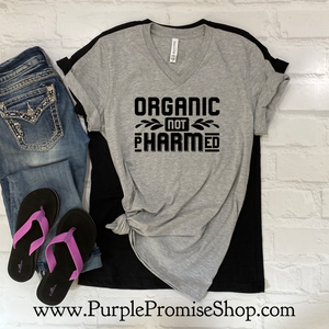 Organic not pHARMed -Vneck