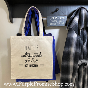 Health is cultivated. Not injected -tote