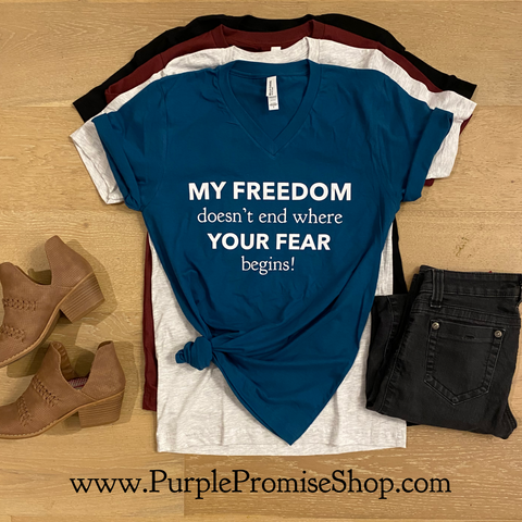 My freedom doesn't end where your fear begins! #1 best seller! -Vneck