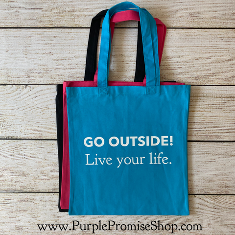 Go outside! Live your life. - tote