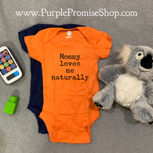 Mommy loves me naturally - baby snap T