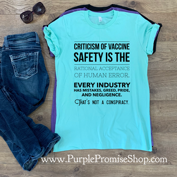 Criticism of vaccine safety is the rational acceptance of human error. Every industry has mistakes, greed, pride, and negligence. That's not a conspiracy.
