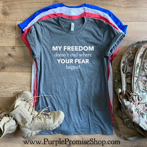 My freedom doesn't end where your fear begins! #1 best seller!