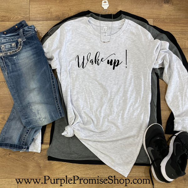 Wake up!   [long sleeve]