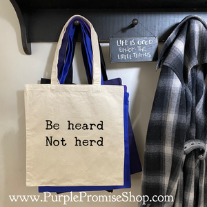 Be heard Not herd -tote
