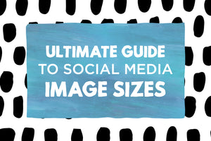 Ultimate Guide to Social Media Images sizes