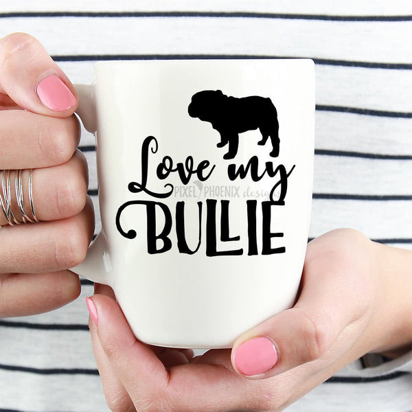 Love my Bullie, Bulldog SVG, svg for Cricut, vinyl template, dog lover svg, instant download, dog lovers SVG, svg cuttable, t-shirt svg