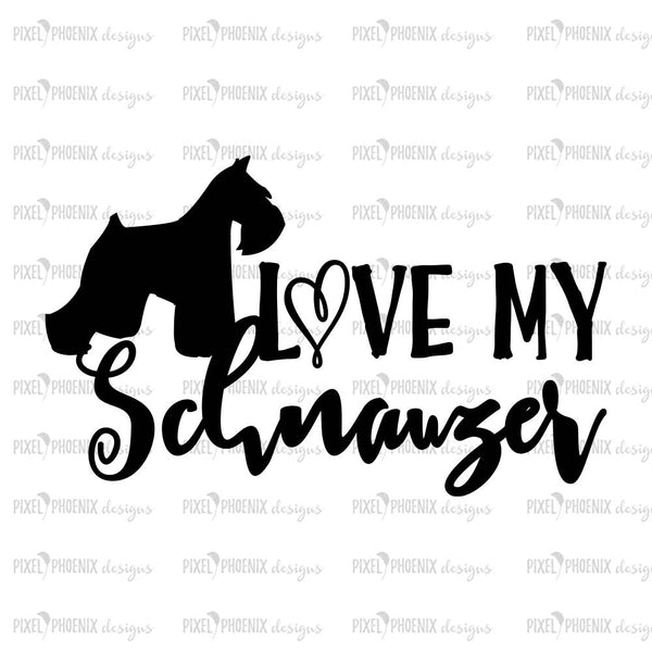 Love my Schnauzer, Schnauzer SVG, svg for Cricut, vinyl template, dog lover svg, instant download, dog lovers SVG, svg cuttable