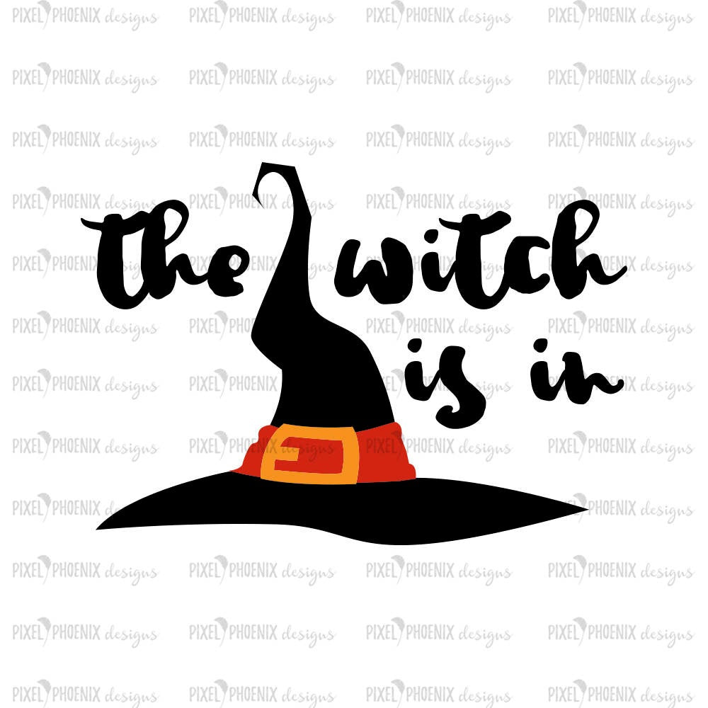 The Witch is in, Witch SVG, halloween svg, halloween clipart, halloween cut file, svg cut file, svg file for cricut, svg file silhouette