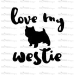 Love my Westie, West Highland terrier, Westie SVG, terrier svg file, dog lover svg, instant download, dog lovers SVG, svg cuttable