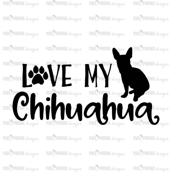 Chihuahua SVG, Love my Chihuahua, svg for Cricut, vinyl template, dog lover svg, instant download, dog lovers SVG, svg cuttable