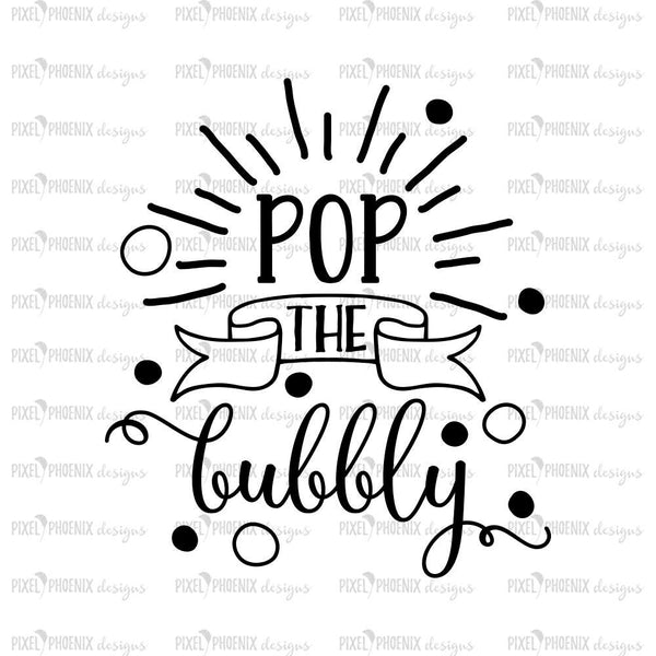 Pop the bubbly SVG, pop the champagne, celebrate svg, Happy new year, New year SVG, pop fizz clink, svg cut file, cricut, silhouette