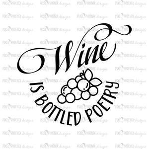 Wine is bottled poetry, wine svg, wine gift, wine sign, wine shirt, svg cut file, cricut, silhouette, instant download, heat transfer file