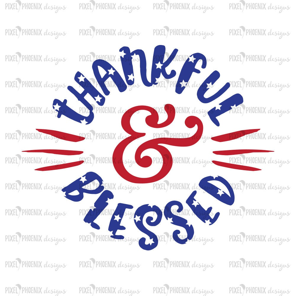 Thankful and blessed, Blessed and thankful, 4th of July svg, Thanksgiving SVG, USA SVG, America svg, stars and stripes svg, silhouette file