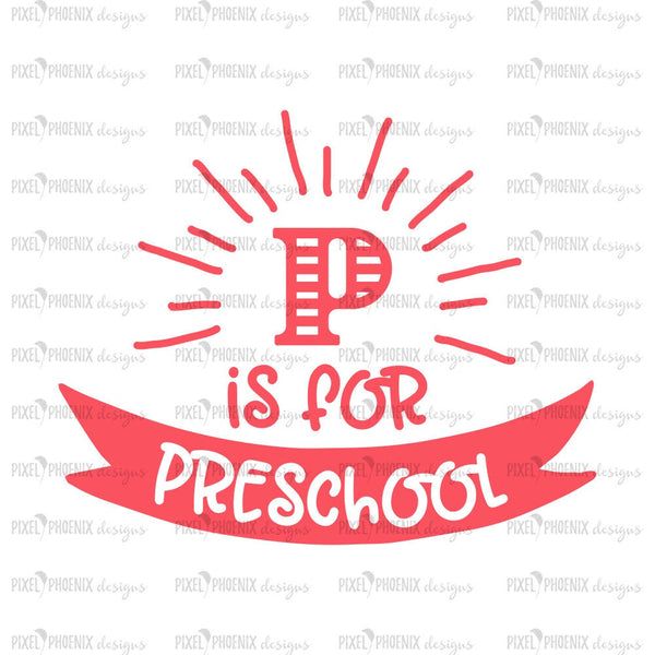 P is for Preschool, Back to school SVG, svg cut file, svg cricut, svg silhouette, instant download, heat transfer file, digital download