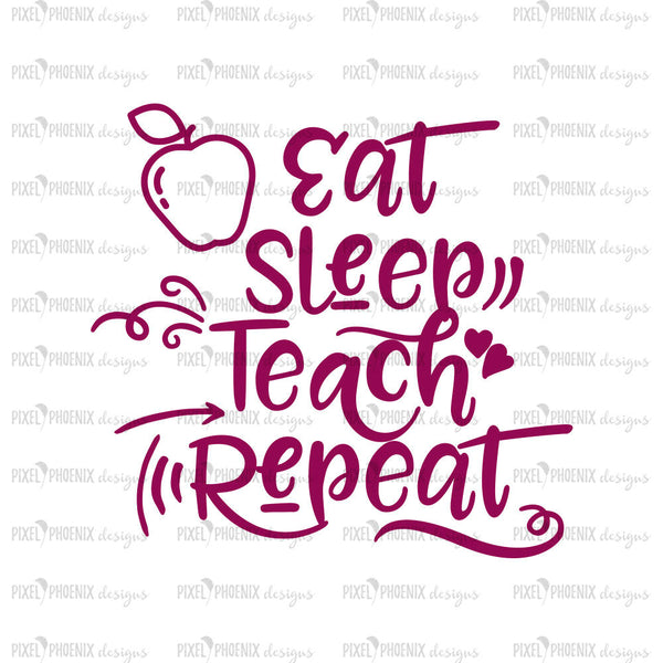Eat Sleep Teach Repeat, Back to School SVG, SVG Teacher design, school svg, svg cut file, t-shirt svg, svg for cricut, svg for silhouette