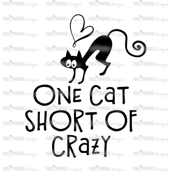 One Cat Short Of Crazy, Cat lady svg, Cat lover svg, funny cat svg, svg for Cricut, instant download, cat lovers SVG, cat cut file