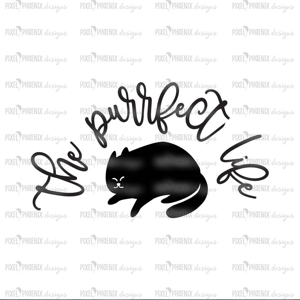 The Purrfect Life, Cat lady svg, Cat lover svg, funny cat svg, cat lover gift, svg for Cricut, instant download, cat lovers, cat cut file