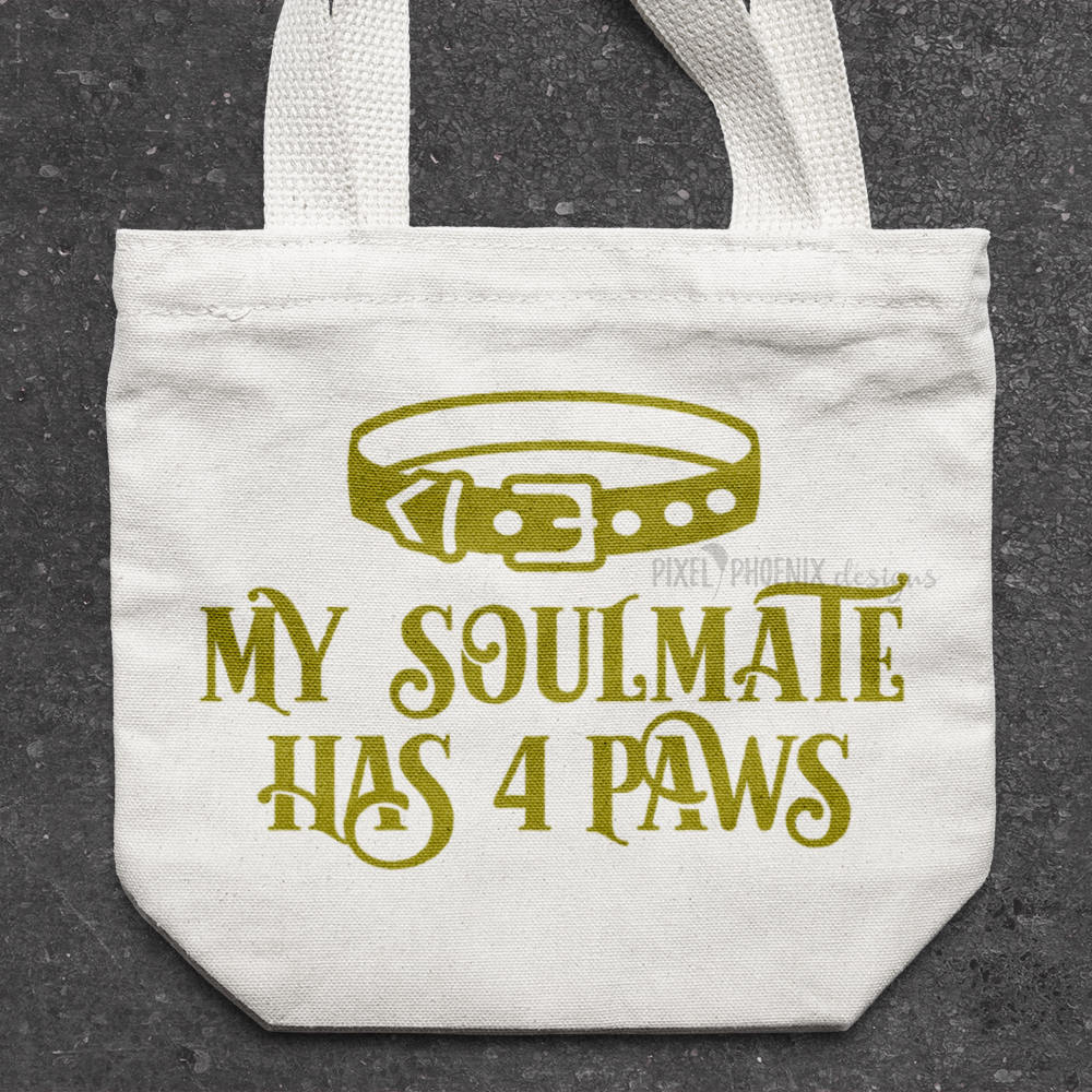 My Soulmate Has 4 Paws, Dog Mom, Pet Mom, Cat Mom, Dog Lover, Paw Print, cat lover gift, svg for Cricut, instant download, cat lovers svg