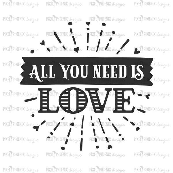 All You Need Is Love, Valentine SVG, Valentine's Day svg, Valentines Day svg, Love SVG file, Love svg cut file, Be My Valentine svg