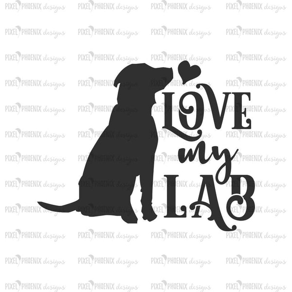 Love My Lab, Labrador dog SVG, Lab SVG, Labrador svg, dog lover svg, svg for Cricut, vinyl template, instant download