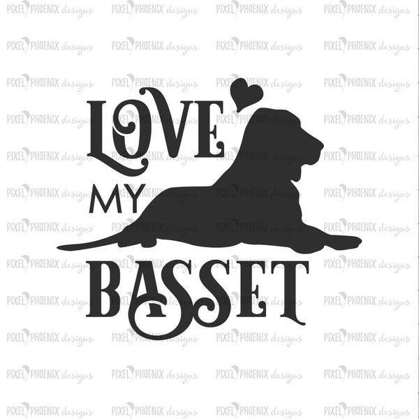 Love my Basset, Basset dog svg, Basset SVG,  dog lover svg, svg for Cricut, vinyl template,instant download, dog lovers SVG