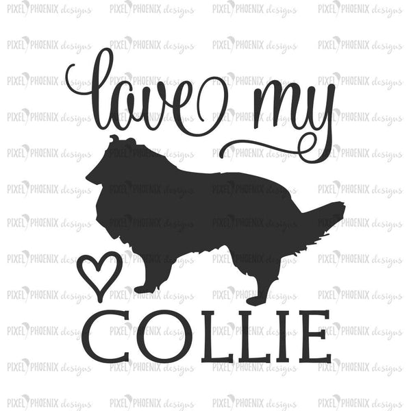 Love My Collie, Collie dog svg, Collie SVG, dog lover svg, Rough Collie, svg for Cricut, vinyl template,instant download, dog lovers SVG