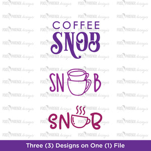 Coffee Snob, Coffee lover SVG, SVG cut file, coffee fan, coffee lovers, coffee print, Cute Coffee mug, Coffee decal design, coffee drinker