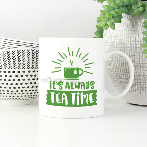 Always Tea Time, Tea lover SVG, Tea Cups svg, Teacup design, Tea fan, Tea lovers, Cute Tea design, Tea decal design, Tea drinkers, SVG file