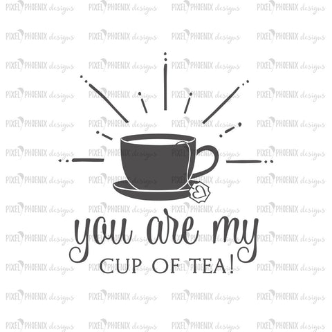 You are my cup of tea, Tea Cup svg, Teacup design, Tea lover SVG,Tea fan, Tea lovers, Cute Tea design, Tea decal design, Tea drinkers