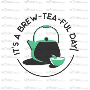 It's a brewtiful day, Tea lover SVG, Beautiful day SVG, Tea Cups svg, Teacup design, Tea fan, Tea lovers, Tea decal design, Tea drinkers