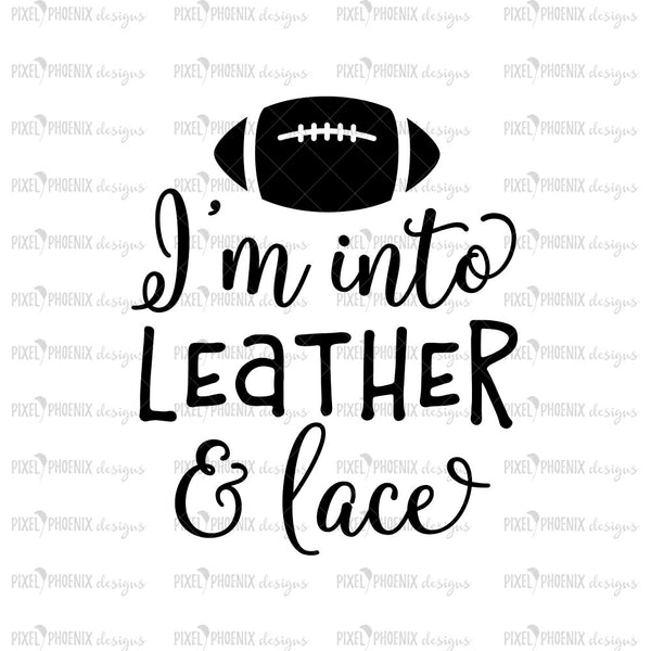 Leather and Lace SVG, Football SVG, Sexy Football svg, football girlfriend, Football wife, American Football, Football season, Game Day, WAG