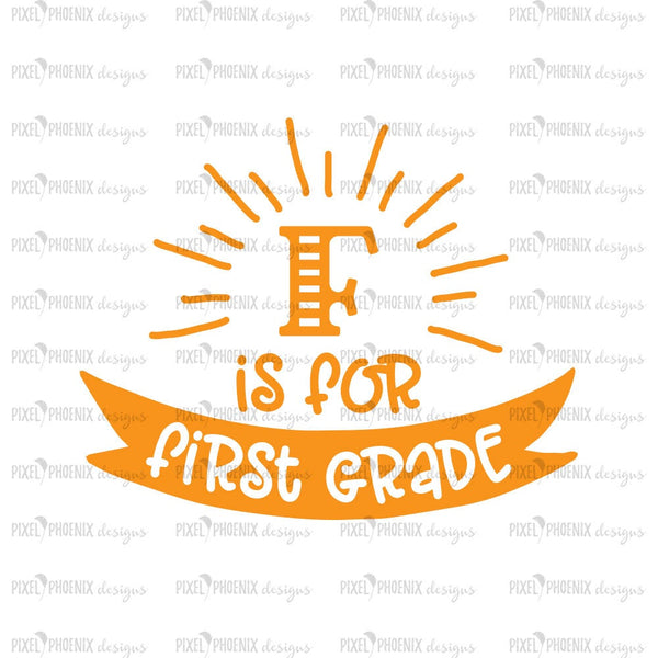 F is for First Grade, Back to school SVG, svg cut file, svg cricut, svg silhouette, instant download, heat transfer file, digital download