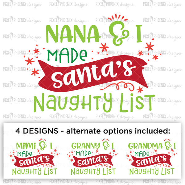 Nana and I made Santa's naughty list, Naughty list SVG, Christmas cut file, Christmas SVG, svg cut file, cricut, silhouette