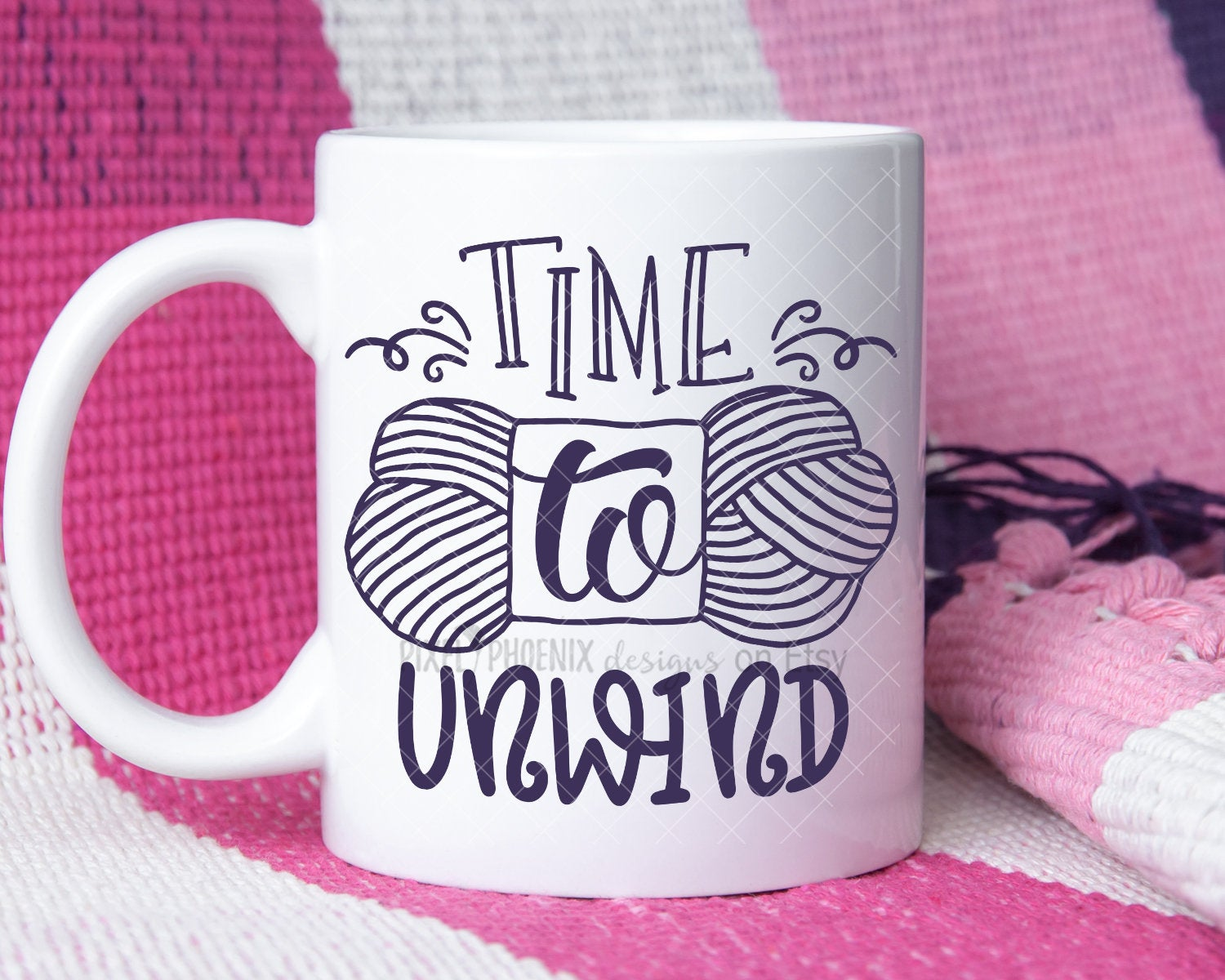 Time to Unwind SVG files for Cricut quotes, knitting quote svg designs, cut files for Silhouette, crochet svg files, yarn svg for mugs, dxf