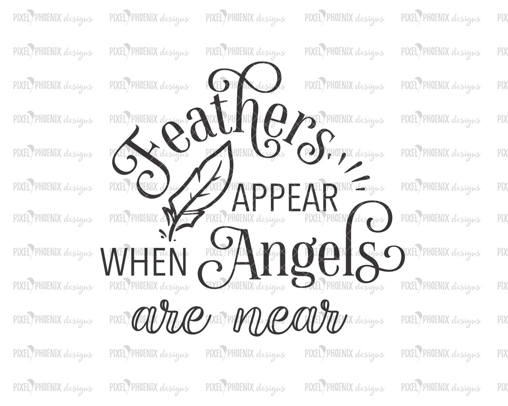 Feathers Appear When Angels Are Near Svg Christmas Svg Pixel Phoenix
