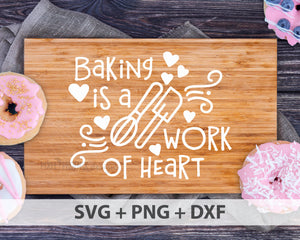 Baking Is A Work Of Heart SVG, Baking svg, Kitchen SVG, Tea svg, Farmhouse svg, Tea towel svg, kitchen cut file, SVG cut file