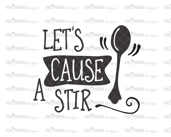 Let's cause a stir SVG, Teaspoon svg, Kitchen SVG, Tea svg, Farmhouse svg, Tea towel svg, kitchen cut file, SVG cut file, coffee svg