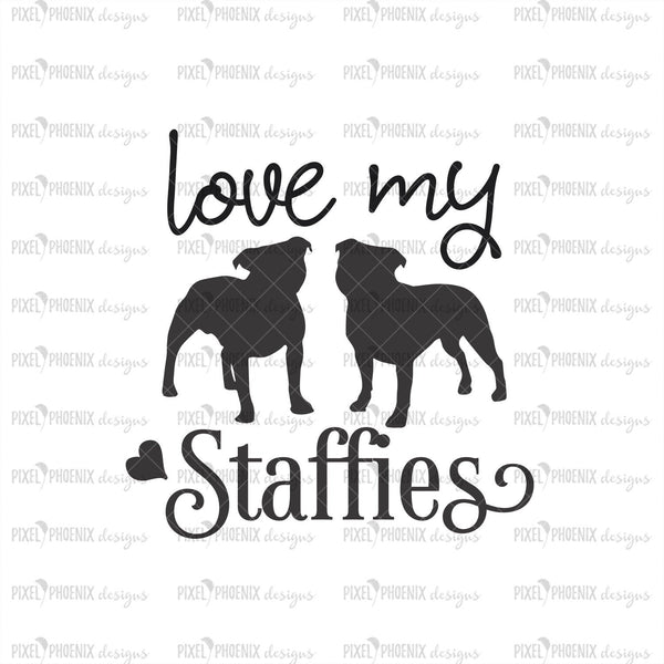 Love My Staffies SVG, Staffordshire terriers, dog lover svg, Staffies SVG, svg for Cricut, vinyl template, instant download