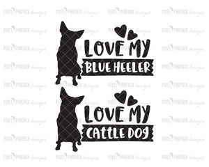 Love my Blue Heeler, Australian Cattle Dog, Cattle Dog SVG, svg for Cricut, vinyl template, dog lover svg, instant download, dog lovers SVG