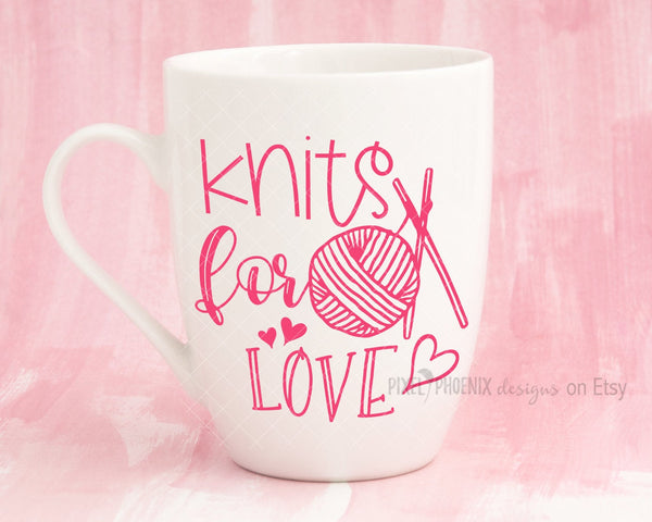 Knits for love SVG, Knit SVG, knitting svg, craft cut file, knitters svg, yarn svg, svg cut file, cricut, silhouette, yarn lovers