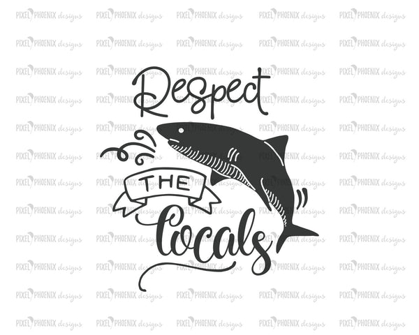 Respect the locals, Shark SVG, Shark cut file, for Cricut and Silhouette users and other crafters.