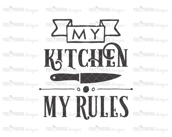 My Kitchen My Rules SVG, Kitchen SVG, knife svg, Farmhouse svg, kitchen knife design, Tea towel svg, kitchen cut file, SVG cut file