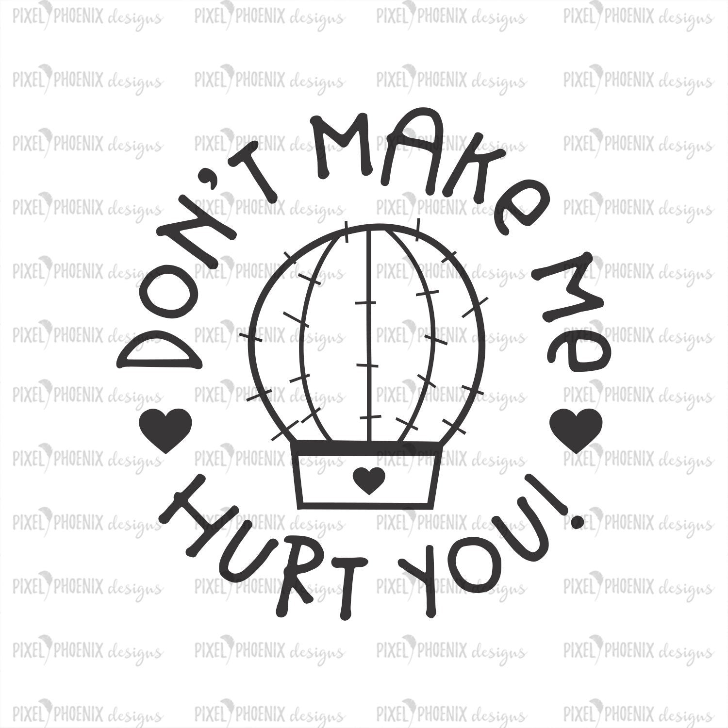 Don't make me hurt you, cactus SVG file, succulent SVG, cacti svg, cactus silhouette, svg cut file, svg cricut, instant download