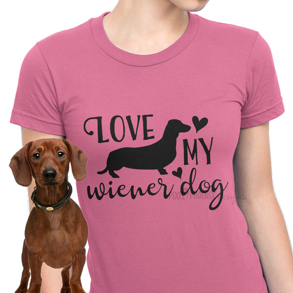 Love my Wiener Dog, dog lovers SVG, Dachshund SVG, Wiener Dog svg, svg for Cricut, vinyl template, dog lover svg, instant download