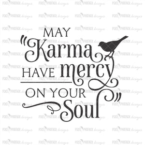 May Karma Have Mercy On Your Soul SVG, Best Friend svg, Karma cut file, Best friend Gift, svg cut file, svg for cricut, svg silhouette