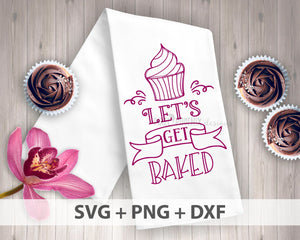 Let's get baked SVG, Baking svg, Kitchen SVG, Tea svg, Farmhouse svg, Tea towel svg, kitchen cut file, SVG cut file, cupcake svg